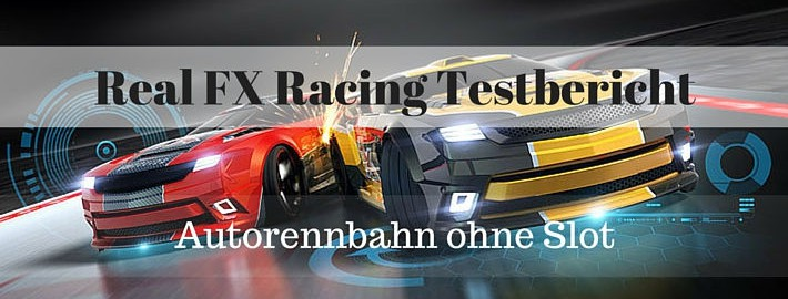 Real FX Racing Testbericht