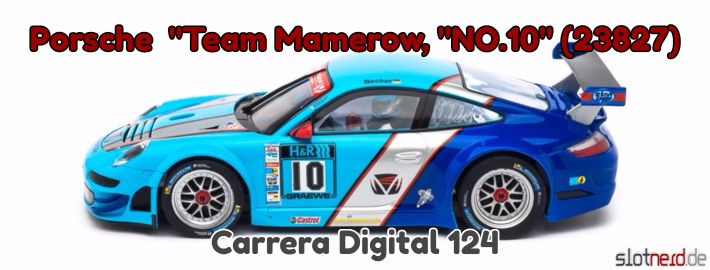 "Carrera Digital 124 - Porsche GT3 RSR ""Team Mamerow, ""NO.10"" (23827)"